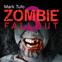 Zombie Fallout 3: The End - Mark Tufo