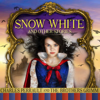 Snow White and Other Stories - Charles Perrault, Jacob Grimm, Wilhelm Grimm