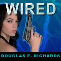 WIRED - Douglas E. Richards