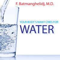 Your Body's Many Cries For Water - F. Batmanghelidj