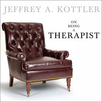 On Being A Therapist - Jeffrey A. Kottler