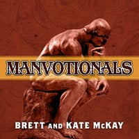 The Art of Manliness – Manvotionals: Timeless Wisdom and Advice on Living the 7 Manly Virtues - Brett McKay,Kate McKay
