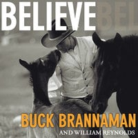 Believe: A Horseman's Journey - William Reynolds, Buck Brannaman