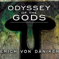 Odyssey of the Gods: The History of Extraterrestrial Contact in Ancient Greece - Erich von Däniken