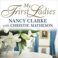 My First Ladies - Nancy Clarke, Christie Matheson