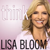 Think: Straight Talk for Women to Stay Smart in a Dumbed-Down World - Lisa Bloom