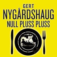 Nullpluss pluss - Gert Nygårdshaug