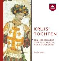 Kruistochten - Piet Leupen