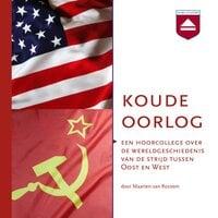 Koude Oorlog - Maarten van Rossem