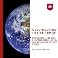 Geschiedenis in het groot - Maarten van Rossem