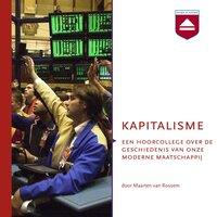 Kapitalisme - Maarten van Rossem