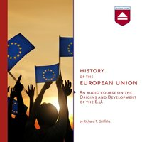 History of the European Union - Richard T. Griffiths