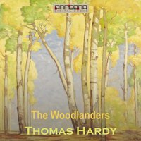 The Woodlanders - Thomas Hardy