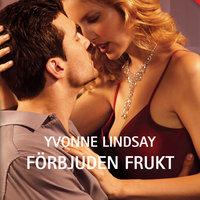 Förbjuden frukt - Yvonne Lindsay