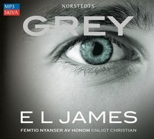 Grey - Femtio nyanser av honom enligt Christian - E.L. James
