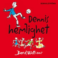 Dennis hemlighet - David Walliams,Quentin Blake