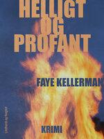 Helligt og profant - Faye Kellerman