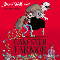 Gangsterfarmor - David Walliams