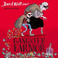 Gangsterfarmor - David Walliams