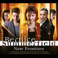 Bernice Summerfield - New Frontiers - Xanna Eve Chown, Gary Russell, Alexander Vlahos