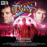 Blake's 7 - The Classic Adventures - Fortuitas - George Mann