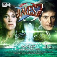 Blake's 7 - The Classic Adventures - Mindset - Jacqueline Rayner
