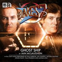 Blake's 7 - The Classic Adventures - Ghost Ship - Iain McLaughlin