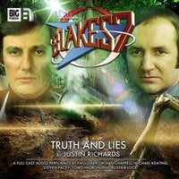 Blake's 7 - The Classic Adventures - Truth and Lies - Justin Richards