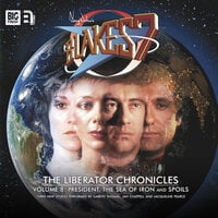 Blake's 7 - The Liberator Chronicles - Volume 8 - Simon Guerrier,James Goss,Marc Platt