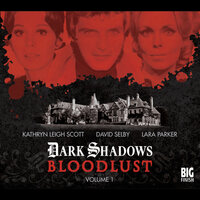 Dark Shadows - Bloodlust - Volume 1 - Joseph Lidster, Will Howells, Alan Flanagan