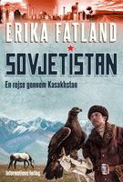 Sovjetistan - En rejse gennem Kasakhstan - Erika Fatland