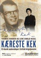 Kæreste Kek - Et dansk søskendepar i britisk krigstjeneste - Thomas Harder, Lene Ewald Hesel