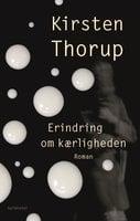Erindring om kærligheden - Kirsten Thorup