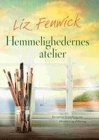 Hemmelighedernes atelier - Liz Fenwick
