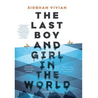 The Last Boy and Girl in the World - Siobhan Vivian
