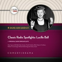 Classic Radio Spotlights: Lucille Ball - Hollywood 360