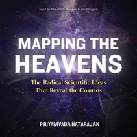 Mapping the Heavens - Priyamvada Natarajan