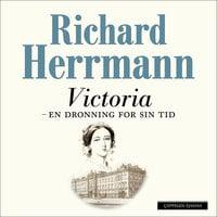 Victoria - en dronning for sin tid - Richard Herrmann
