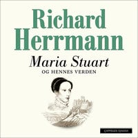 Maria Stuart og hennes verden - Richard Herrmann