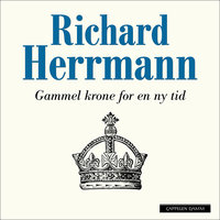 Gammel krone for en ny tid - Richard Herrmann