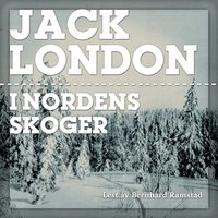 I Nordens skoger - Jack London