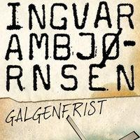 Galgenfrist - Ingvar Ambjørnsen