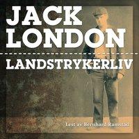Landstrykerliv - Jack London