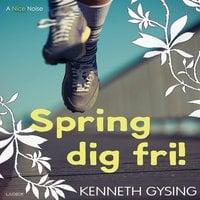 Spring dig fri! - Kenneth Gysing