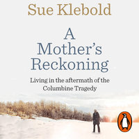 A Mother's Reckoning - Sue Klebold