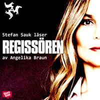 Regissören - Angelika Braun