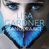 Aangeraakt - Lisa Gardner