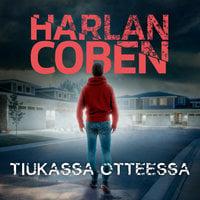 Tiukassa otteessa - Harlan Coben