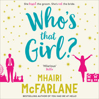 Who's That Girl? - Mhairi McFarlane