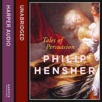 Tales of Persuasion - Philip Hensher
